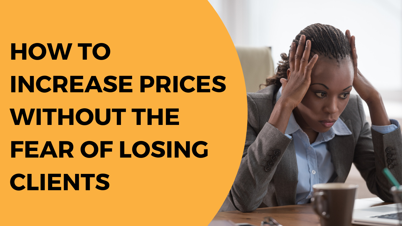 How to increase prices without the fear of losing clients | Mark Wickersham