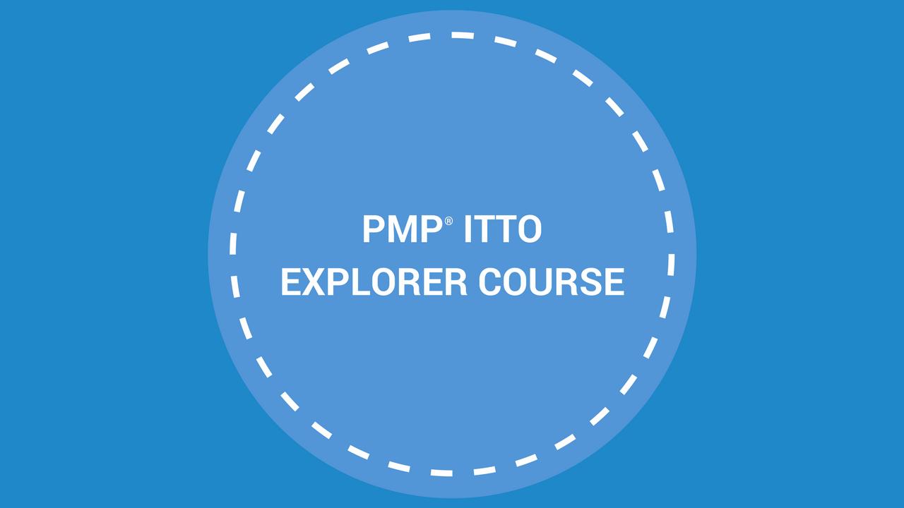 Ave7ssijttccqdlv4hm5 pmp itto explorer course