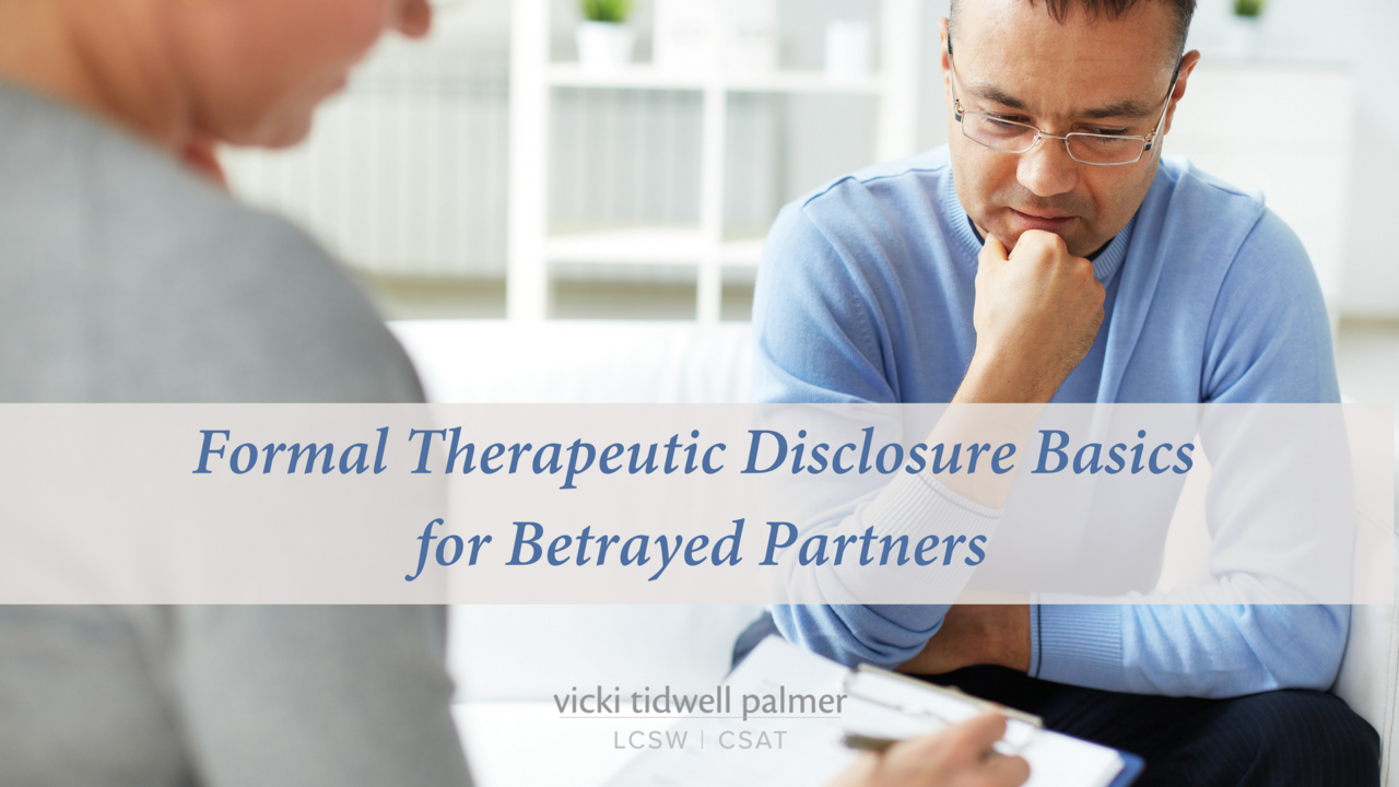 Zqdnlht9tpm0jhknteeo formal therapeutic disclosure basics for betrayed partners 2