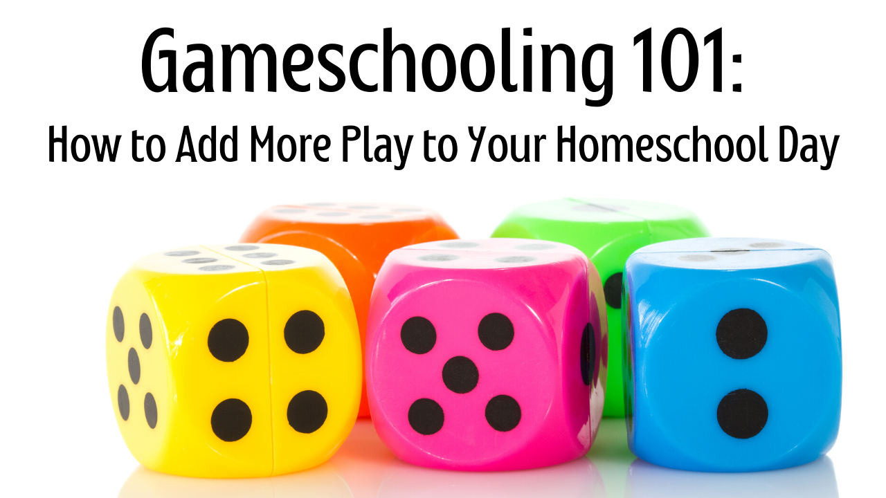 gameschooling how to add more play to your homeschool day Cait Curley Course
