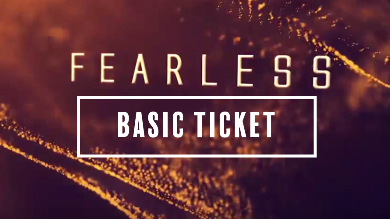 Xn7vktdtqdwijdagdkqz fearless basic ticket