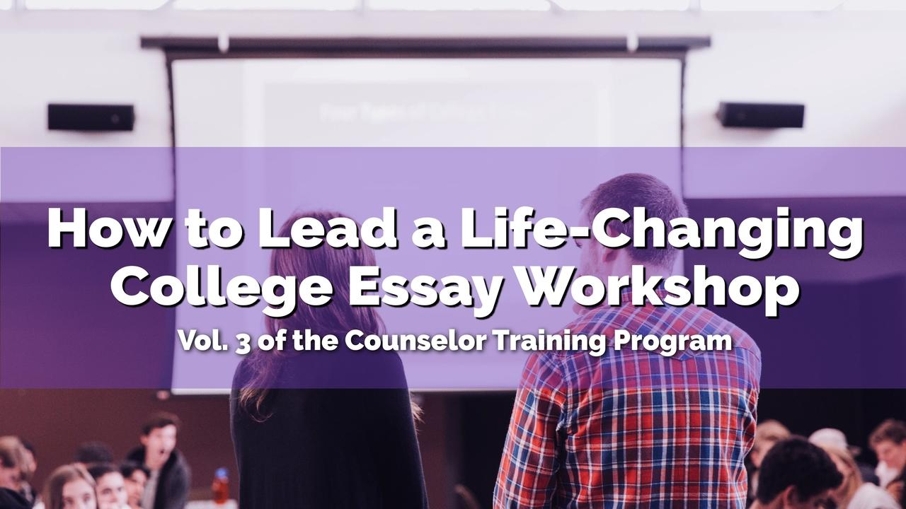 Jetrsdjztpqdgvfg5jjx how to lead a life changing college essay workshop   counselor 01