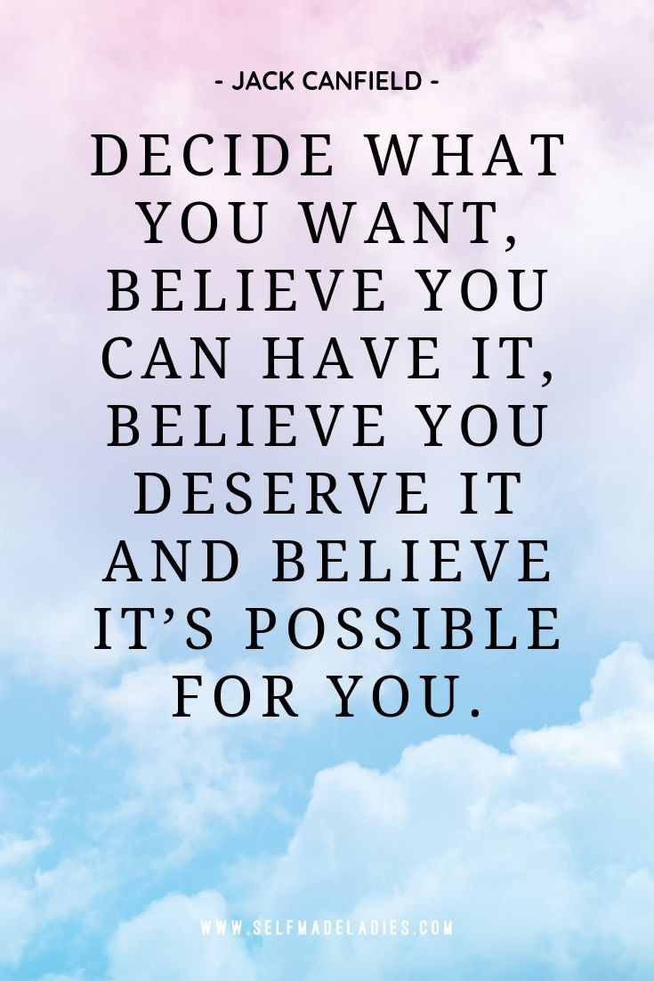 Pinterest Quote Graphic with Title Decide what you want, believe you can have it, believe you deserve it and believe it's possible