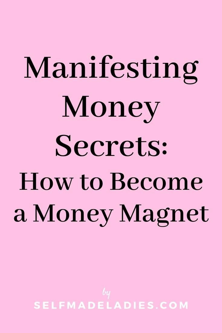Pinterest Graphic with Title Manifesting Money Secrets: How to Become a Money Magnet - selfmadeladies.com