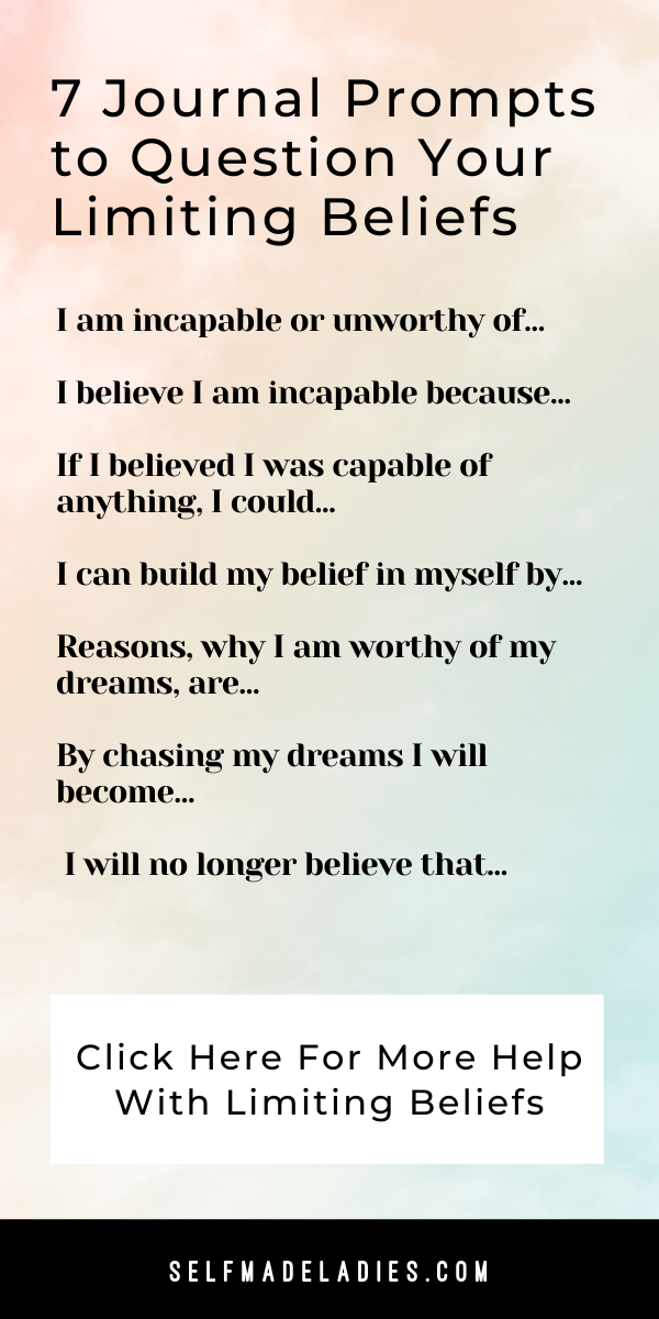 Pinterest Graphic with Title 7 Journal Prompts to Question Your Limiting Beliefs - selfmadeladies.com