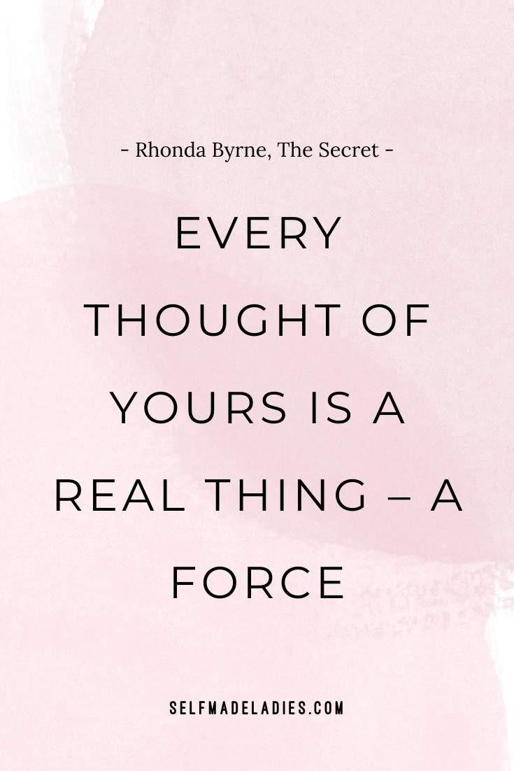 Pinterest Quote Graphic with Title Every thought of yours is a real thing – a force. ― Rhonda Byrne, The Secret - selfmadeladies.com