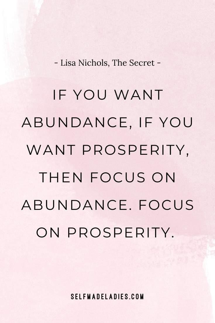 Pinterest Quote Graphic with Title If you want abundance, if you want prosperity, then focus on abundance. Focus on prosperity. ― Lisa Nichols, The Secret - selfmadeladies.com