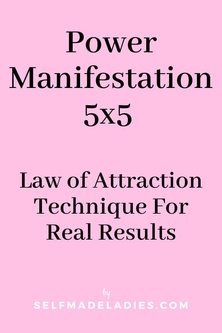 Pinterest Graphic with Title Power Manifestation 5x5 (Law of Attraction Technique For Real Results) - selfmadeladies.com