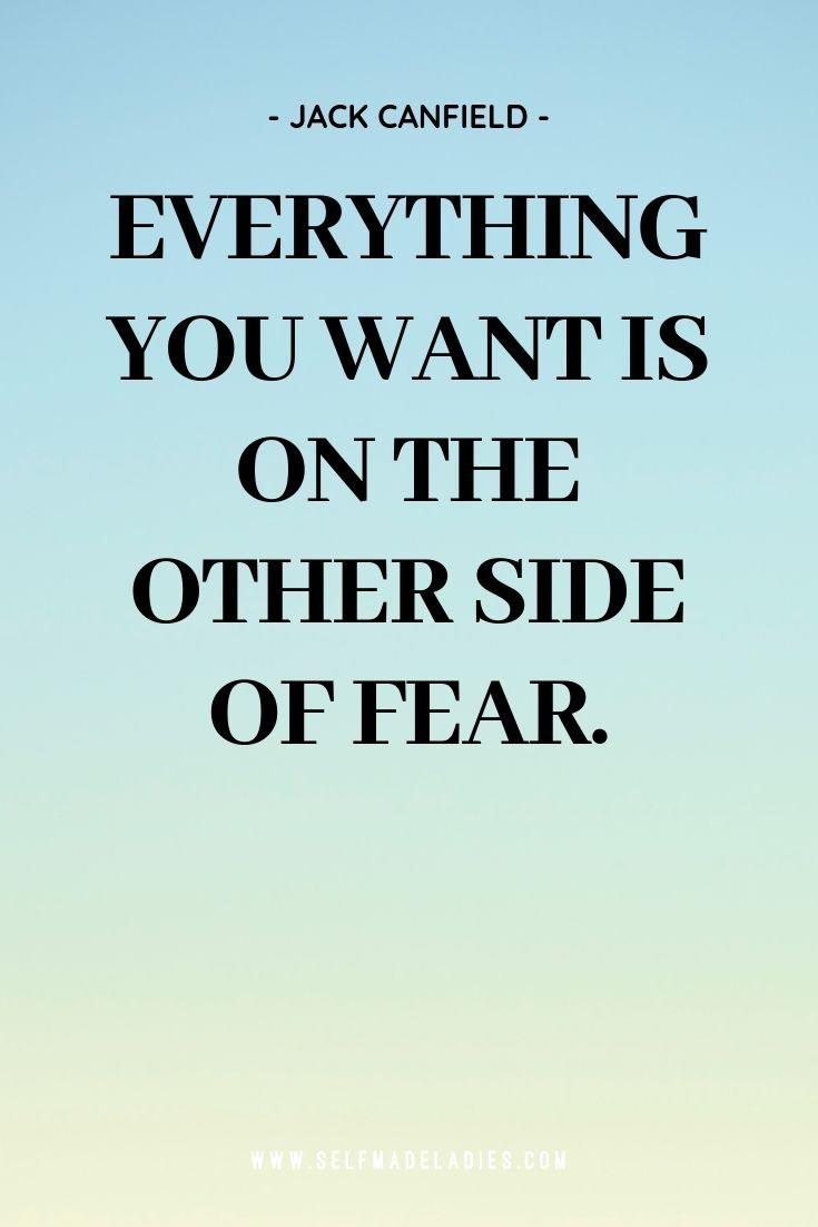 Pinterest Quote Graphic with Title Everything you want is on the other side of fear. - Jack Canfield - selfmadeladies.com