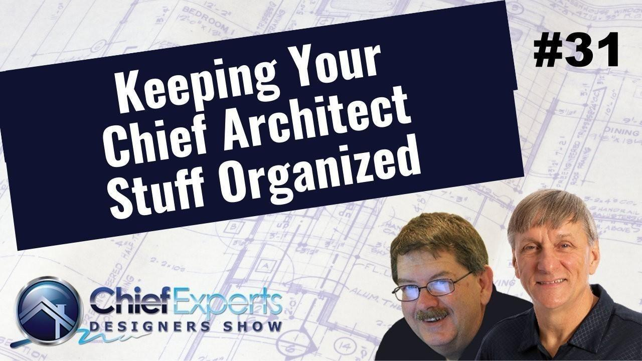 Keeping your Chief Architect Stuff Organized