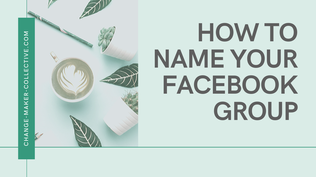 Facebook Group Name Ideas Find The Perfect Facebook Group Name