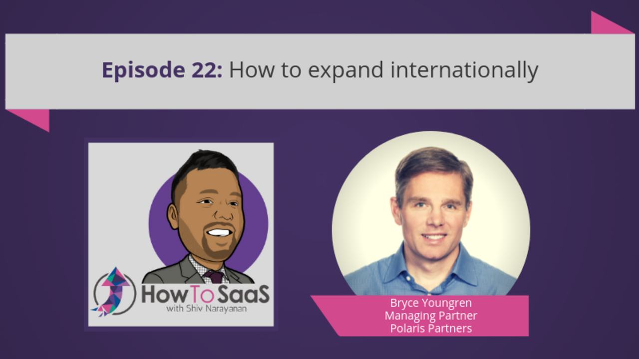Episode 22: How to expand internationally with Bryce Youngren