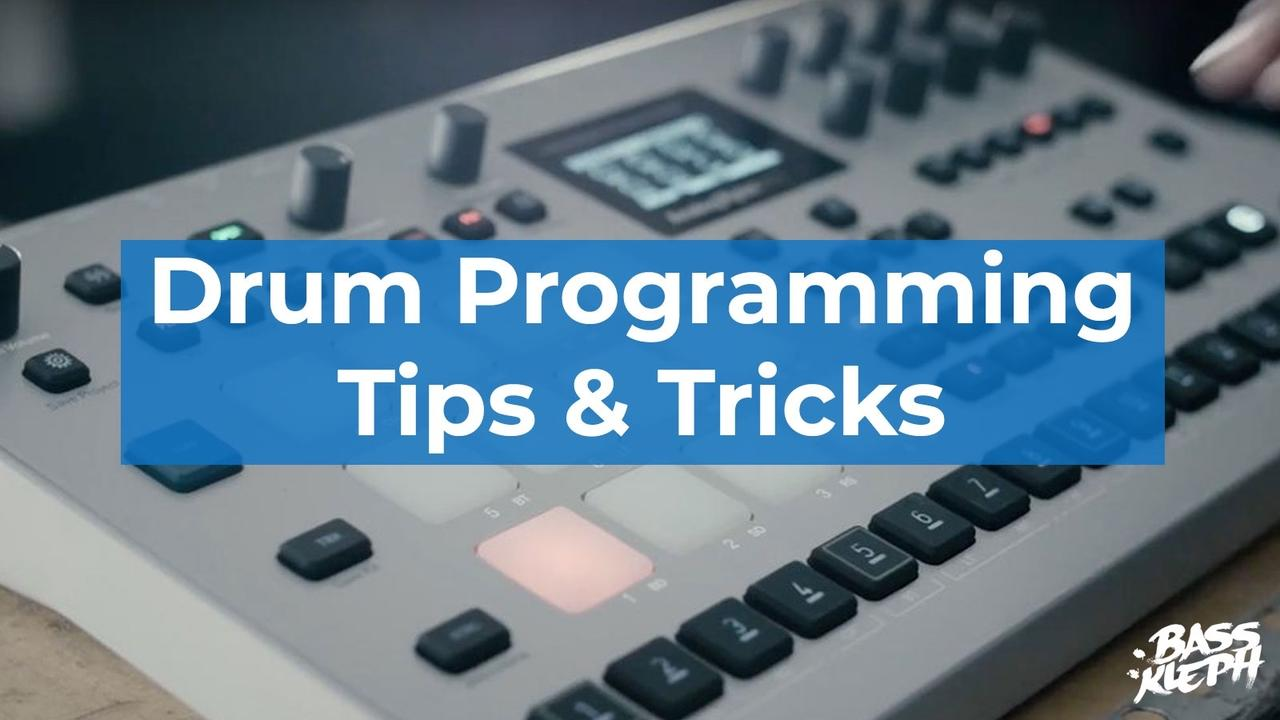 Drum Programming Tips: Beat Makers & Music Producers - Bass Kleph