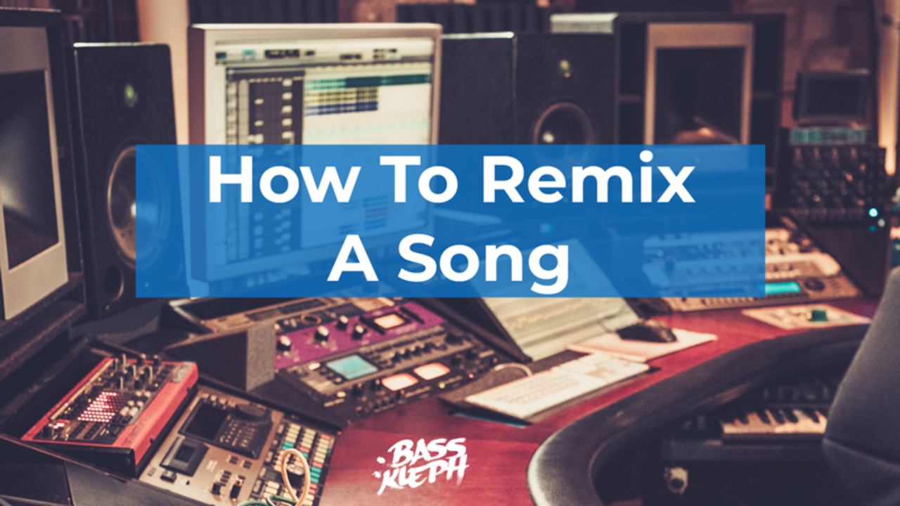 How To Remix A Song: Easy Guide For Competitions, Bootlegs