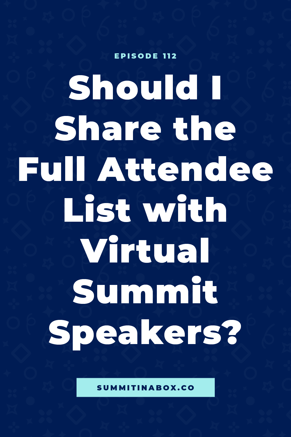 We all want our speakers to benefit, but how? Today, we'll break down whether or not you should share the full attendee list with virtual summit speakers.