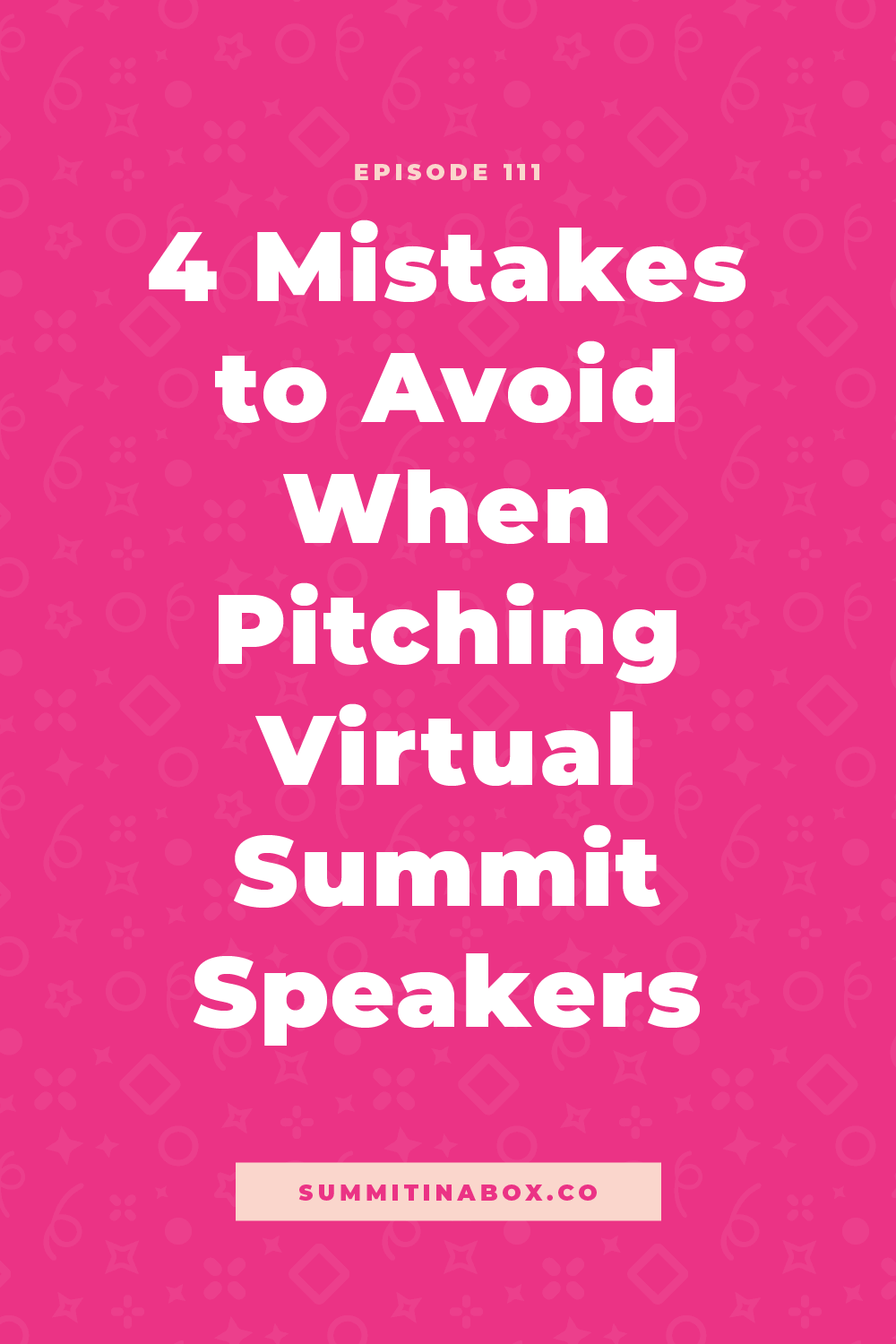 We all know a bad pitch when we see it, but do you feel confident in your pitches? Let's cover 4 mistakes to avoid when pitching virtual summit speakers.