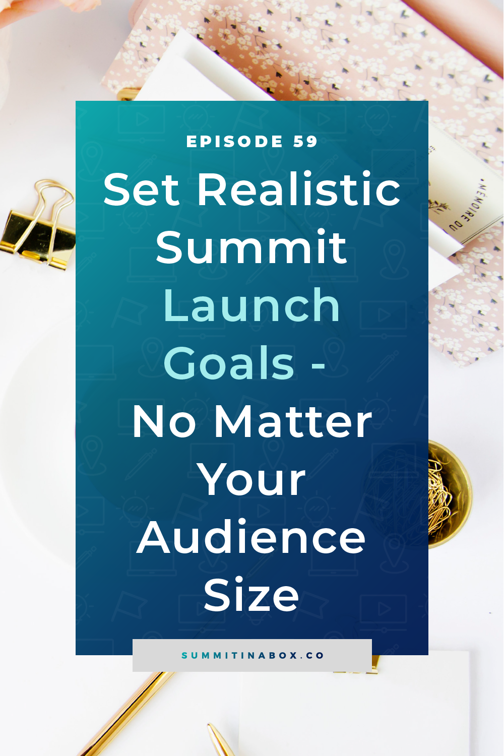Let's set some virtual summit goals! We'll cover mistakes you can make, pieces that have the biggest part to play, and how to set the right goals for you.