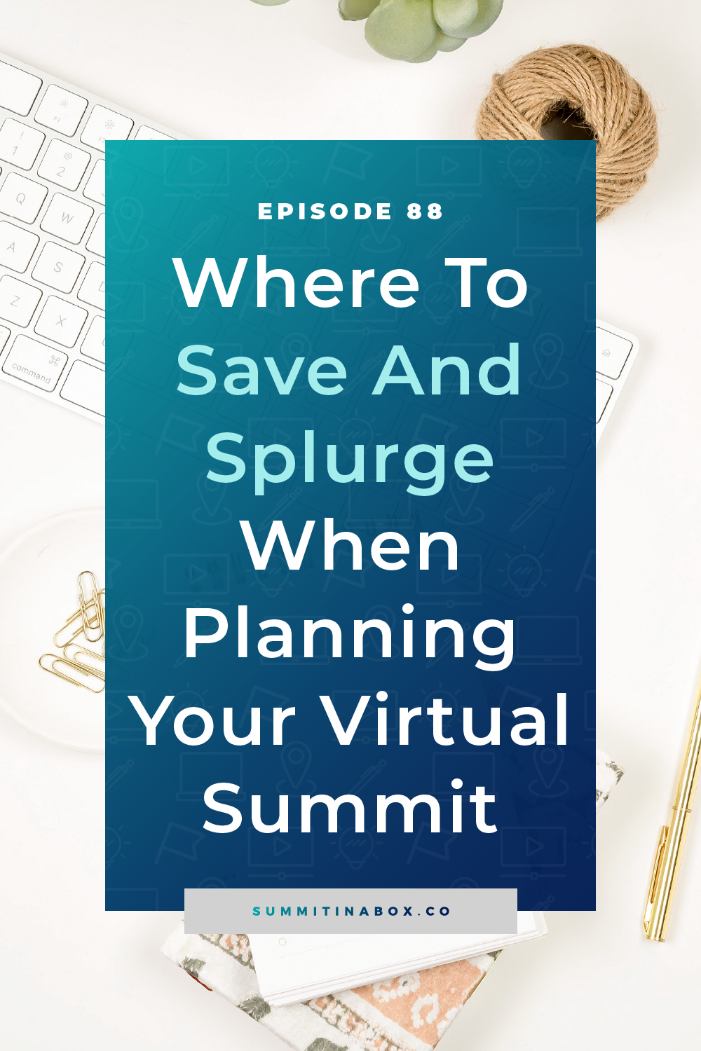 You don't have to have a huge budget to host a virtual summit. Here are the top 4 places to save and splurge when putting together your event.
