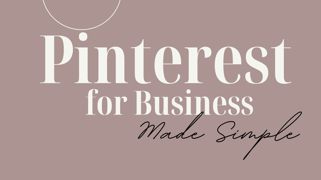 Pinterest for Business Made Simple:  A Step-by-Step Guide