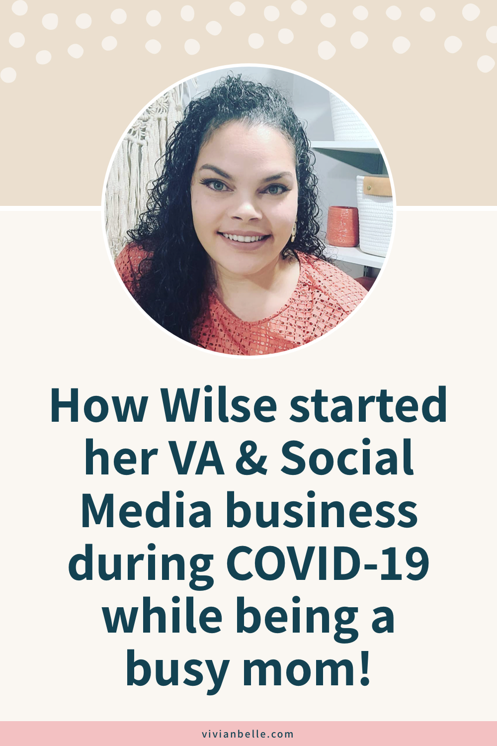 How Wilse started her Virtual Assistant & Social Media business during COVID-19 while being a busy mom!