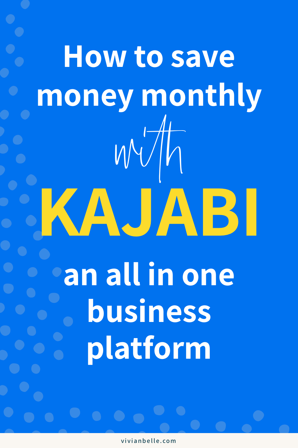 How to save money monthly with Kajabi – an all in one business platform