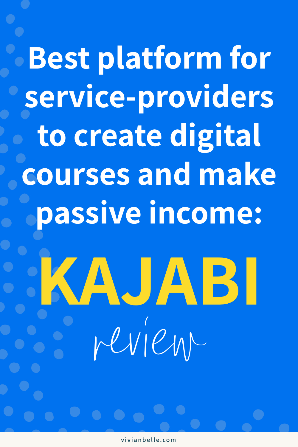 KAJABI REVIEW | Best platform for service-providers to create digital courses and make passive income