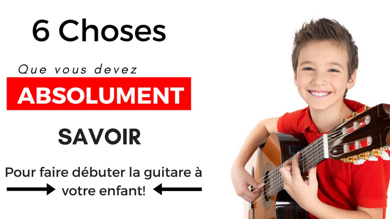 Apprendre La Guitare Aux Enfants 6 Choses Importantes à Savoir