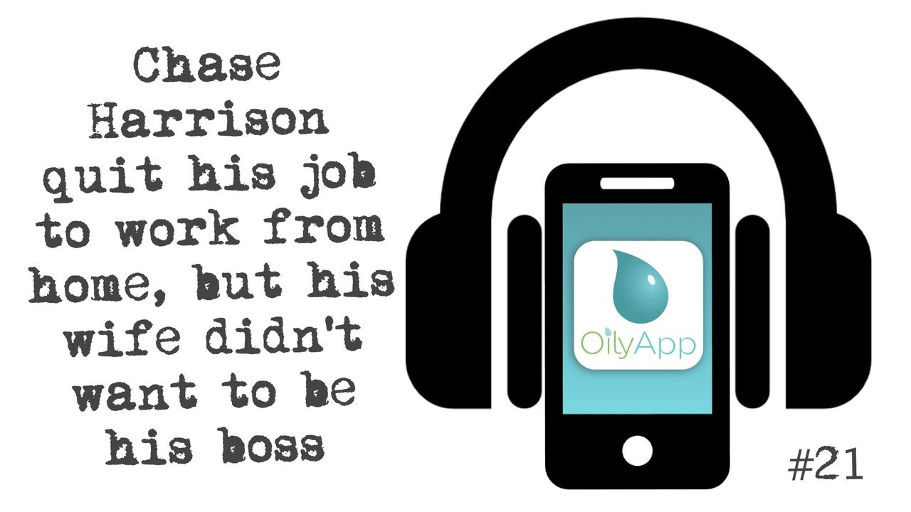 21- Chase Harrison quit his job to work from home, but