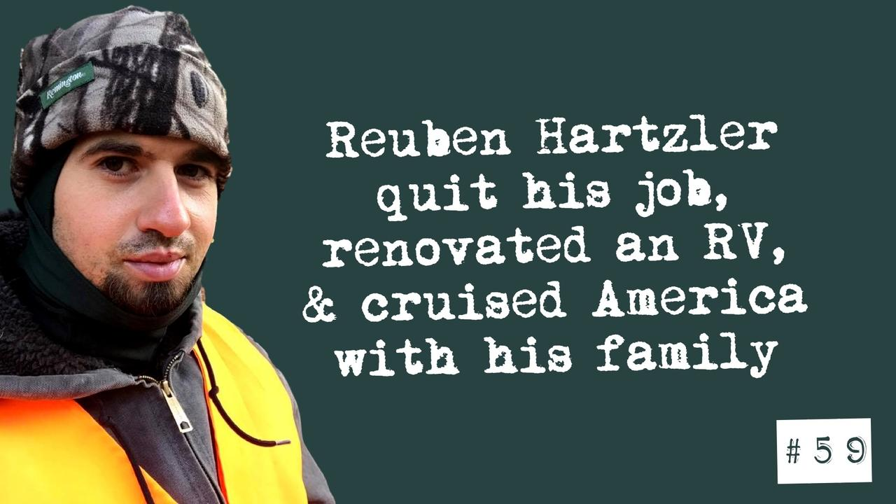 OA+ 59- Reuben Hartzler quit his job & cruised America with