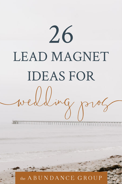 26 Lead Magnet Ideas For Wedding Pros