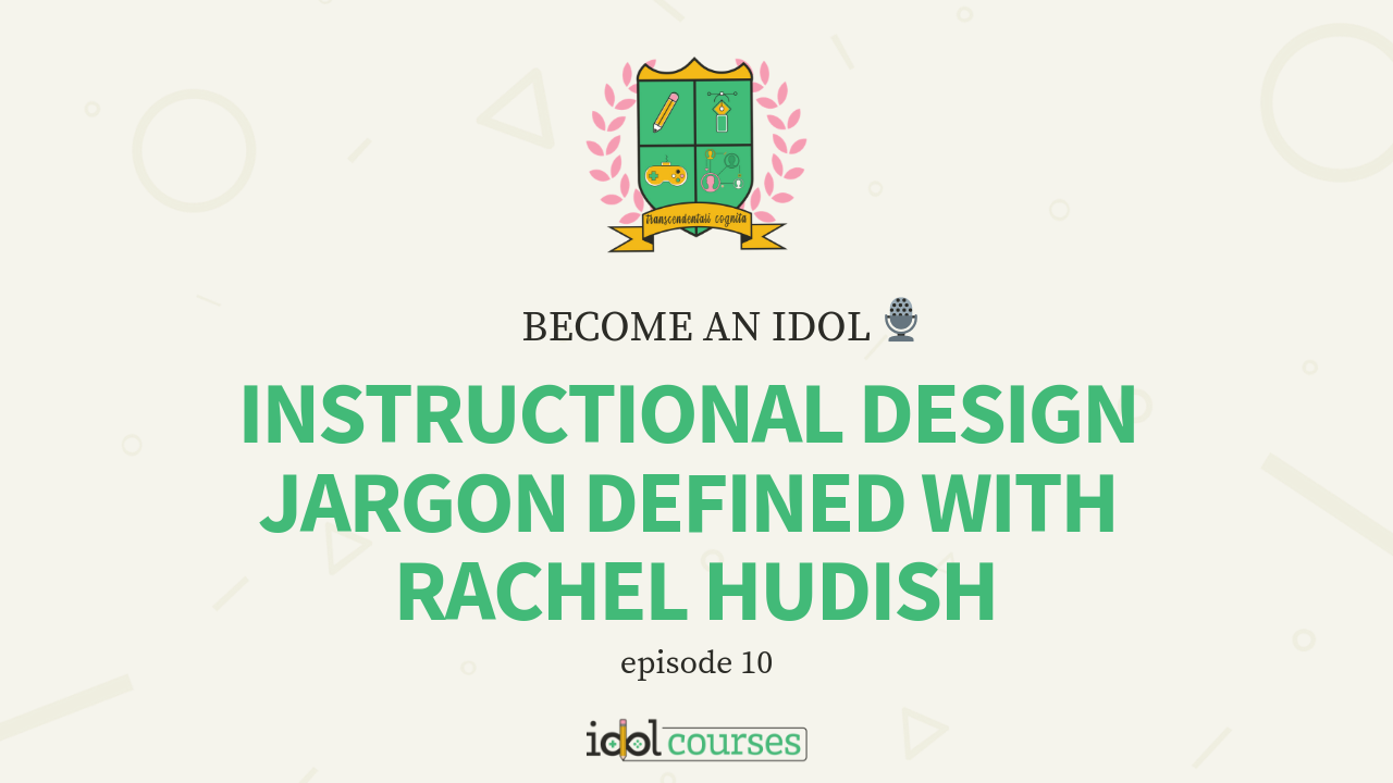 Become An Idol 10 Instructional Design Jargon Defined