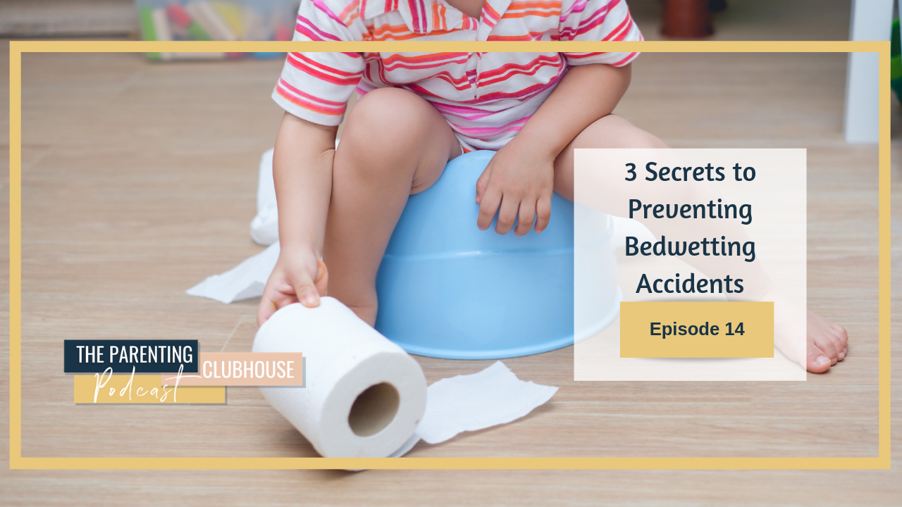 The Parenting Clubhouse Podcast Episode 14: 3 Secrets to