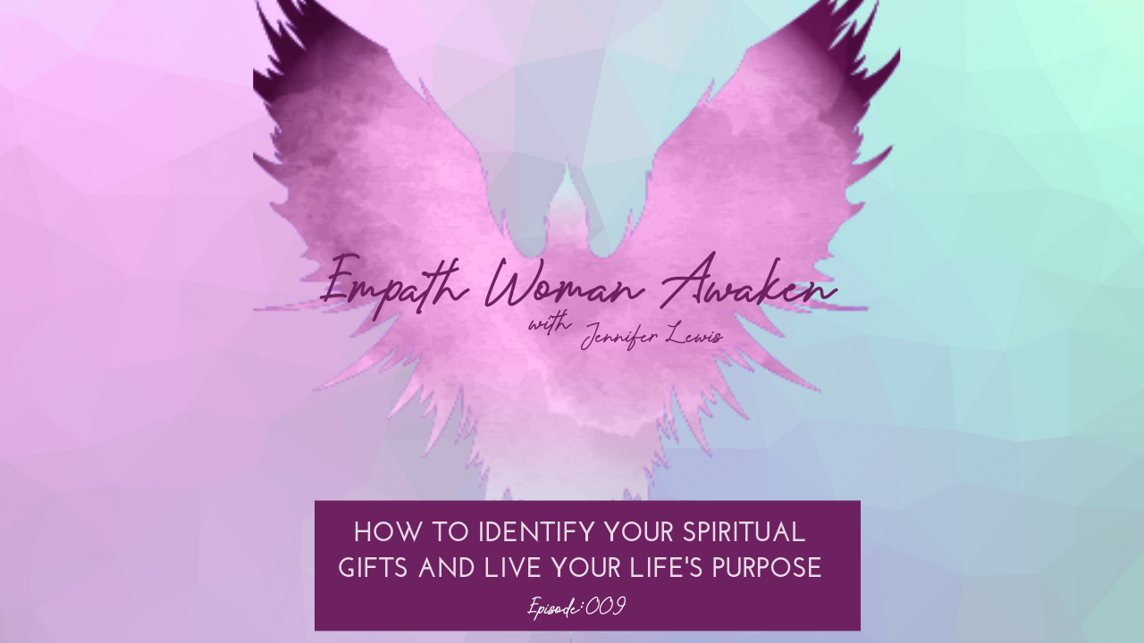 How to Discover Your Spiritual Gifts and Live Your Life's Purpose