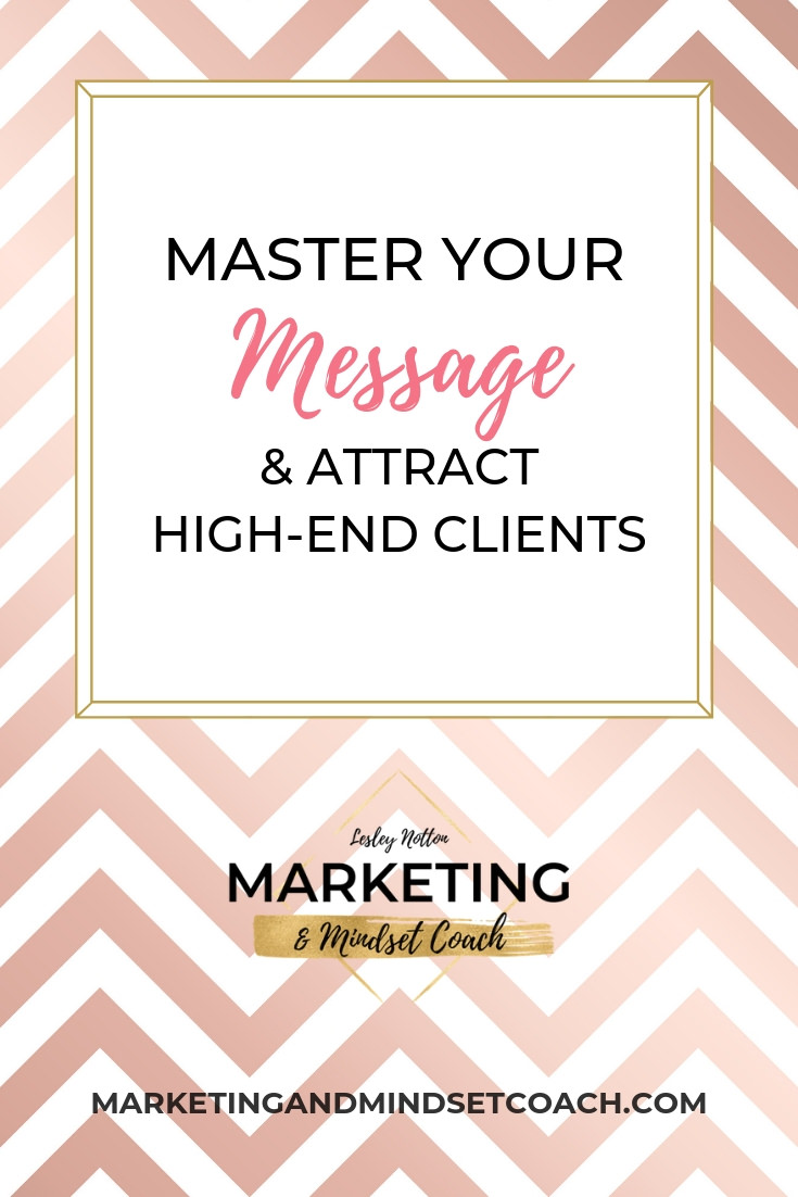 master_your_message_& _attract_high_end_clients