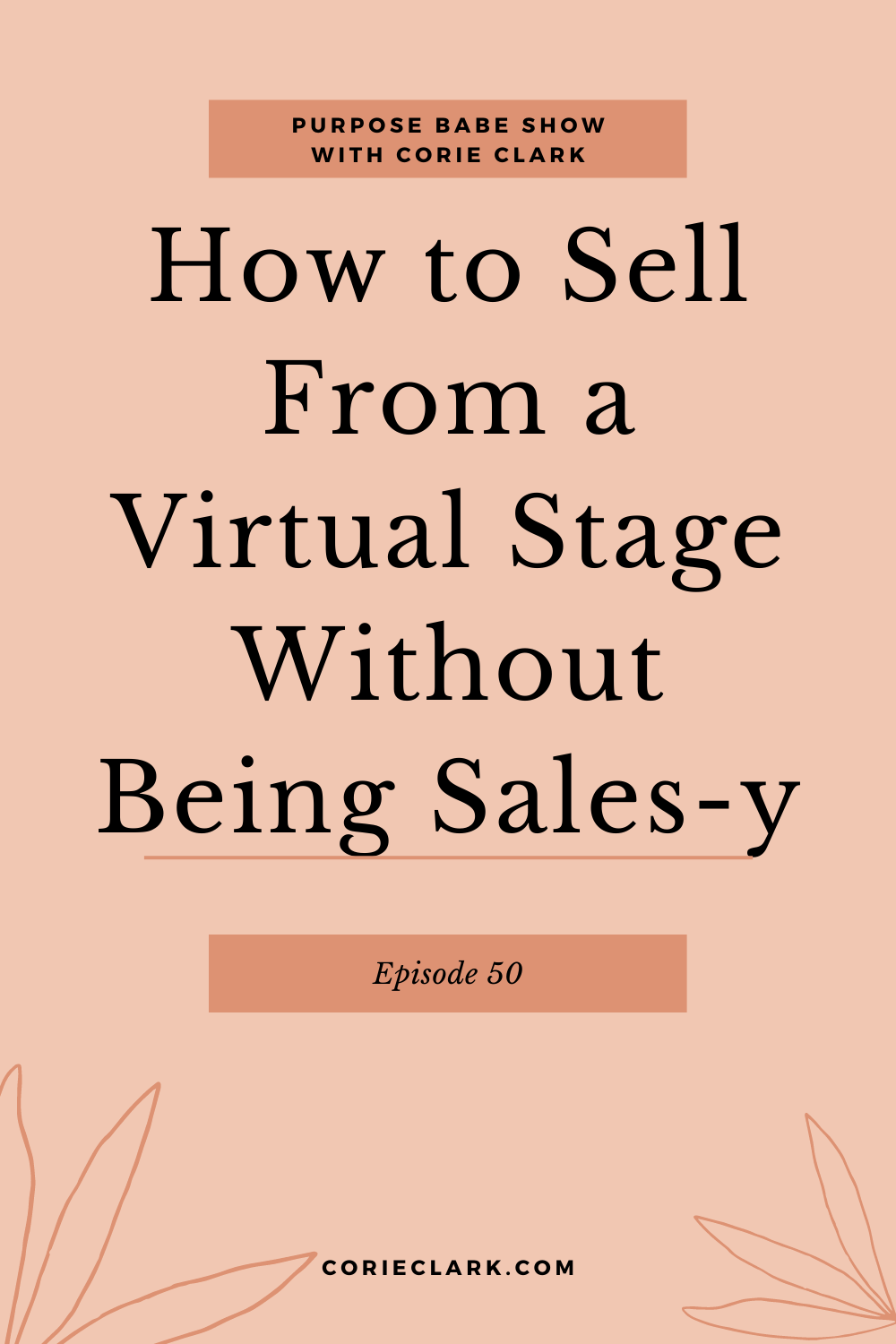 """How to Sell From a Virtual Stage Without Being Sales-y with Colin Boyd"""" width=""""1000"""" height=""""1500"""" data-pin-description="""