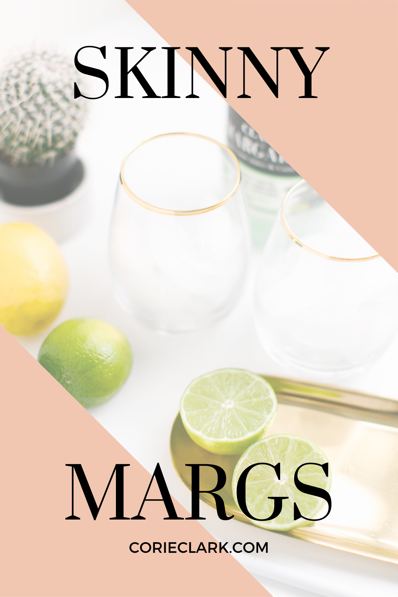 """Best Skinny Marg Recipe Natural and Low Carb - Corie Clark"""" width=""""1280"""" height=""""1919"""" data-pin-description="""