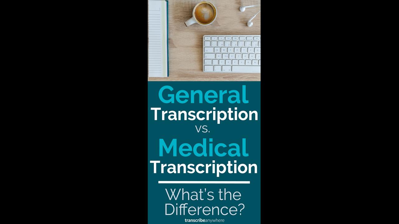 General Transcription vs  Medical Transcription: What's the
