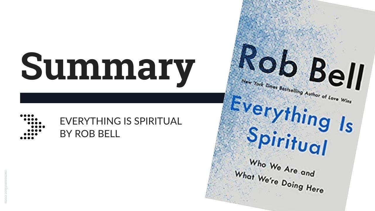 Everything is Spiritual Summary