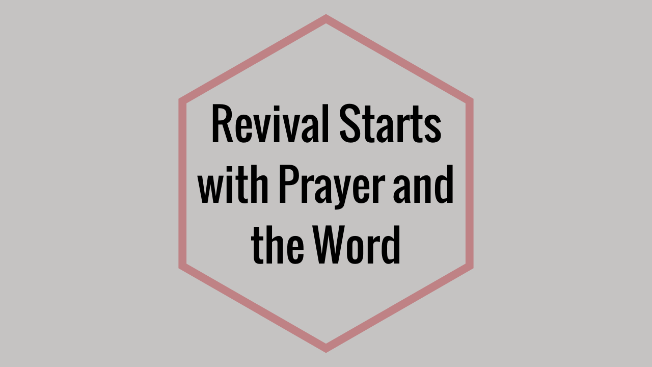 Revival Starts with Prayer and the Word