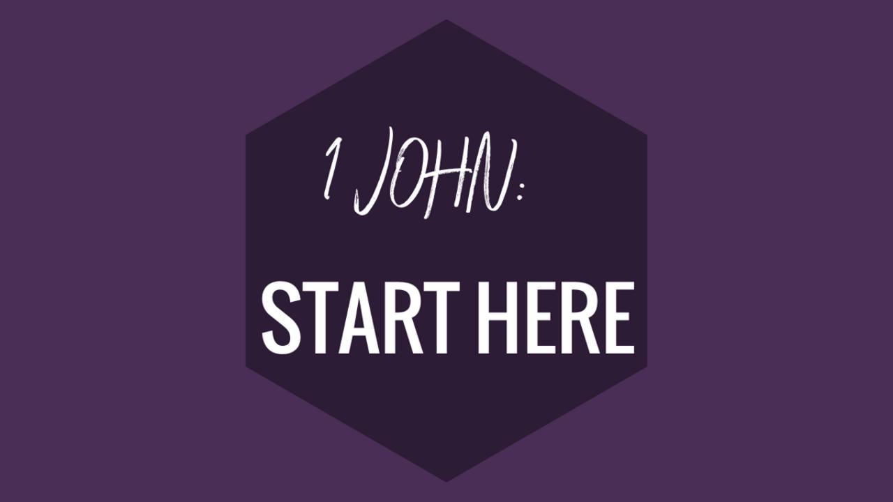 JOHN: START HERE