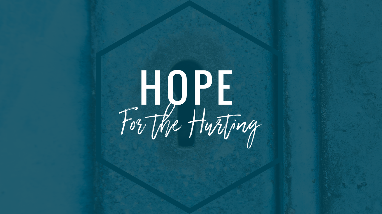 HOPE FOR THE HURTING