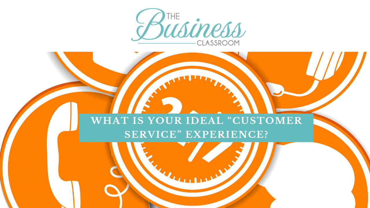 """What is your ideal """"customer service"""" experience?"""