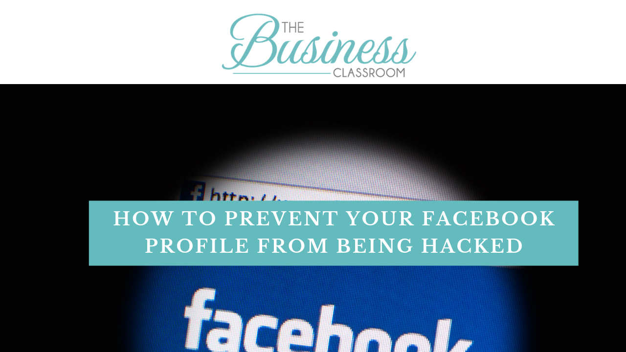 How to Prevent Your Facebook Profile From Being Hacked