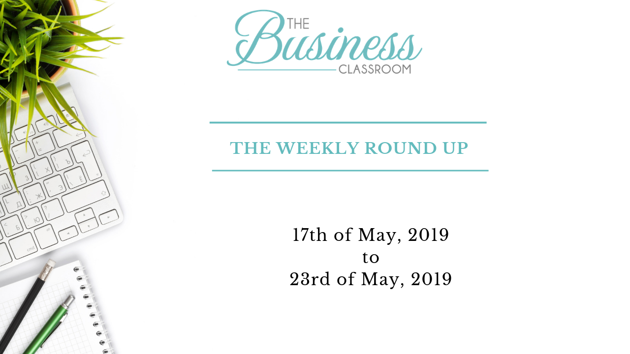 The Weekly Round-up-17th May to 23rd May 2019