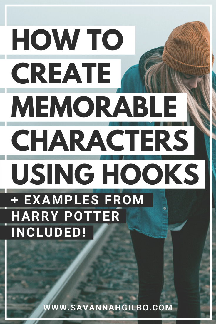 How to Write Memorable Characters Using Hooks | Savannah Gilbo - In this post, I'll show you how to create unique and memorable characters using hooks. I'll also show you how these ten types of character hooks show up in the Harry Potter series. Other writing tips included, too! #amwriting #wriitingtips #writingcommunity