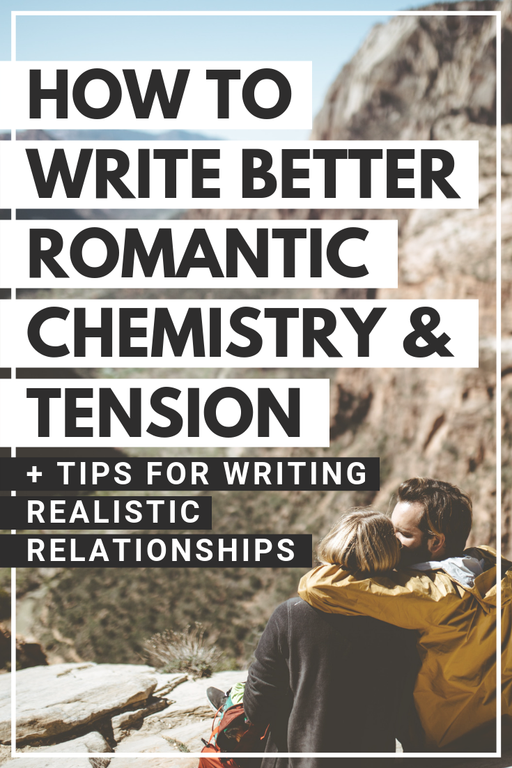 How to Write Better Romantic Chemistry and Tension in Your Story | Savannah Gilbo - Want to learn how to write great romantic chemistry and tension between your characters? Check out this article for tips on writing better (and more realistic) relationships in your story. Other tips on how to write a book included, too! #amwriting #writingtips #writingcommunity