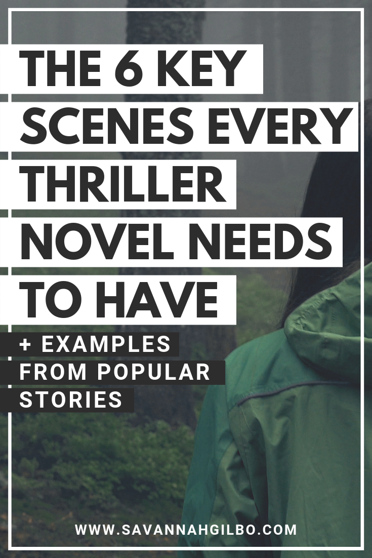 The Obligatory Scenes of the Thriller Genre: The 6 Key Scenes Every Thriller Needs | Savannah Gilbo - Are you writing a thriller novel? Looking for some thriller writing tips? Learn how to write a thriller novel (and which key scenes you need to include in your story) in this post! #amwriting #writingtips #writingcommunity
