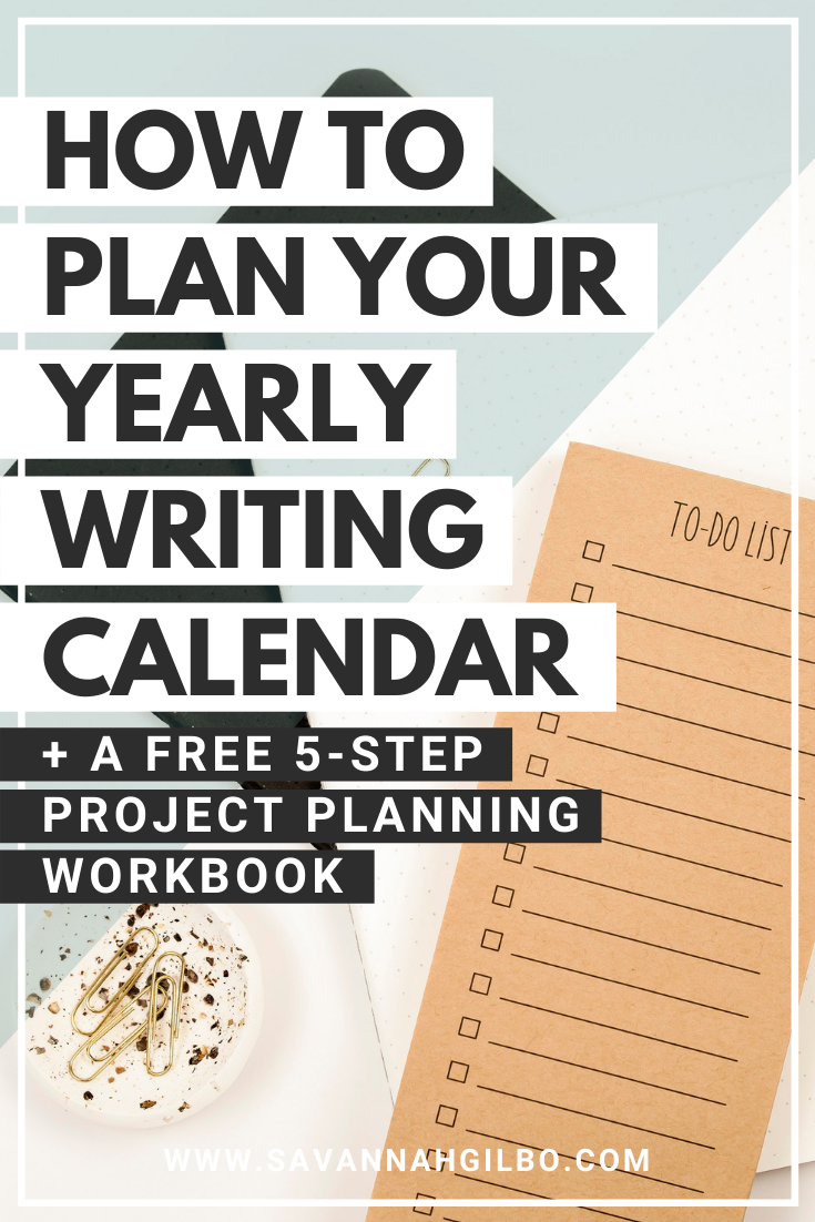 How to Plan Your Writing Projects fro the New Year | Savannah Gilbo - Planning to write a book this year? Learn my 5-step process for creating a strategic plan for your writing projects in this post. Free calendar planning template and other writing tips included, too! #amwriting #writingtips #writingcommunity