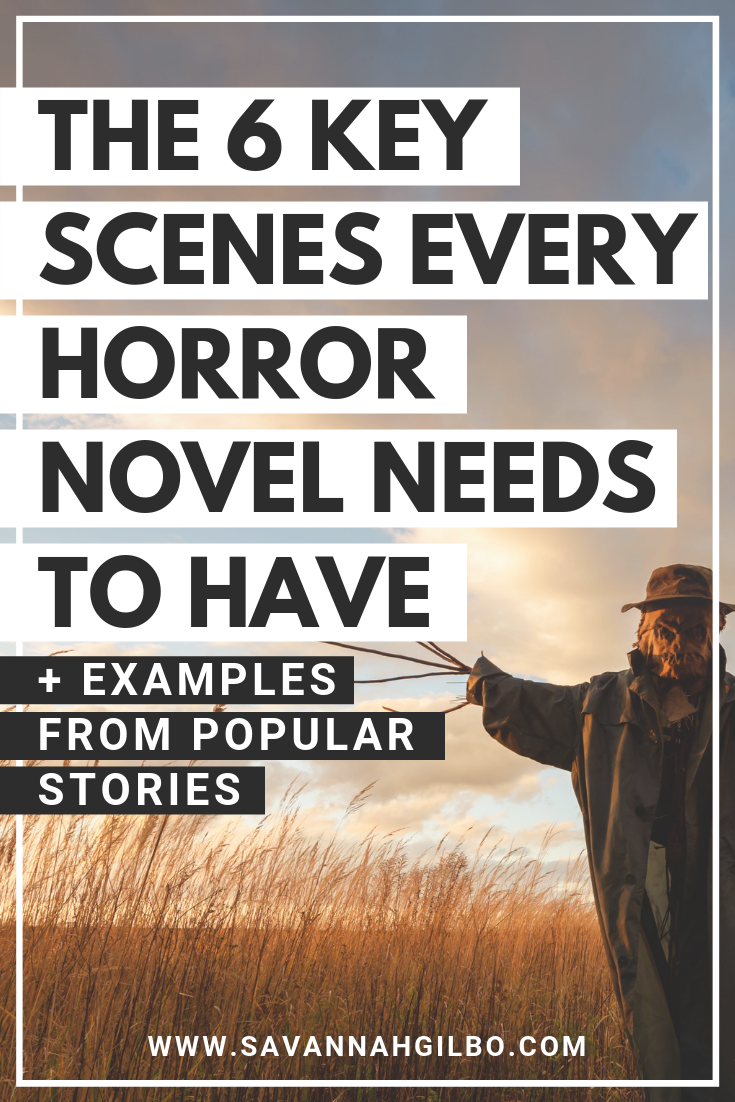 The Obligatory Scenes of the Horror Genre: The 6 Key Scenes Every Horror Novel Needs | Savannah Gilbo - Are you writing a horror novel? Looking for some horror writing tips? Learn how to write a horror novel (and which key scenes you need to include in your story) in this post! #amwriting #writingtips #writingcommunity