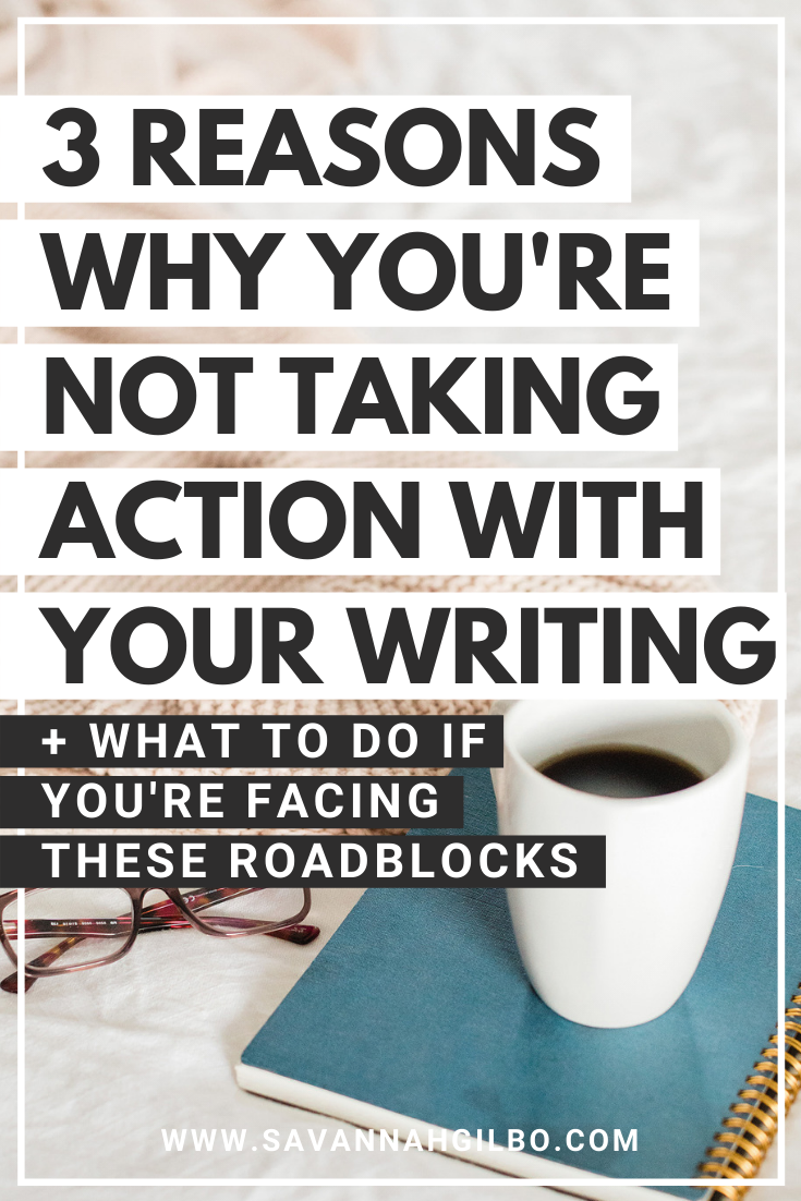 3 Reasons Why You're Not Writing | Savannah Gilbo - If you're not making the kind of progress you'd like to be making with your writing, one of these three reasons might be to blame. Learn how to avoid these three writing pitfalls so that you can get back on track and finish your book. Other writing tips included, too #amwriting #writingtips #writingcommunity